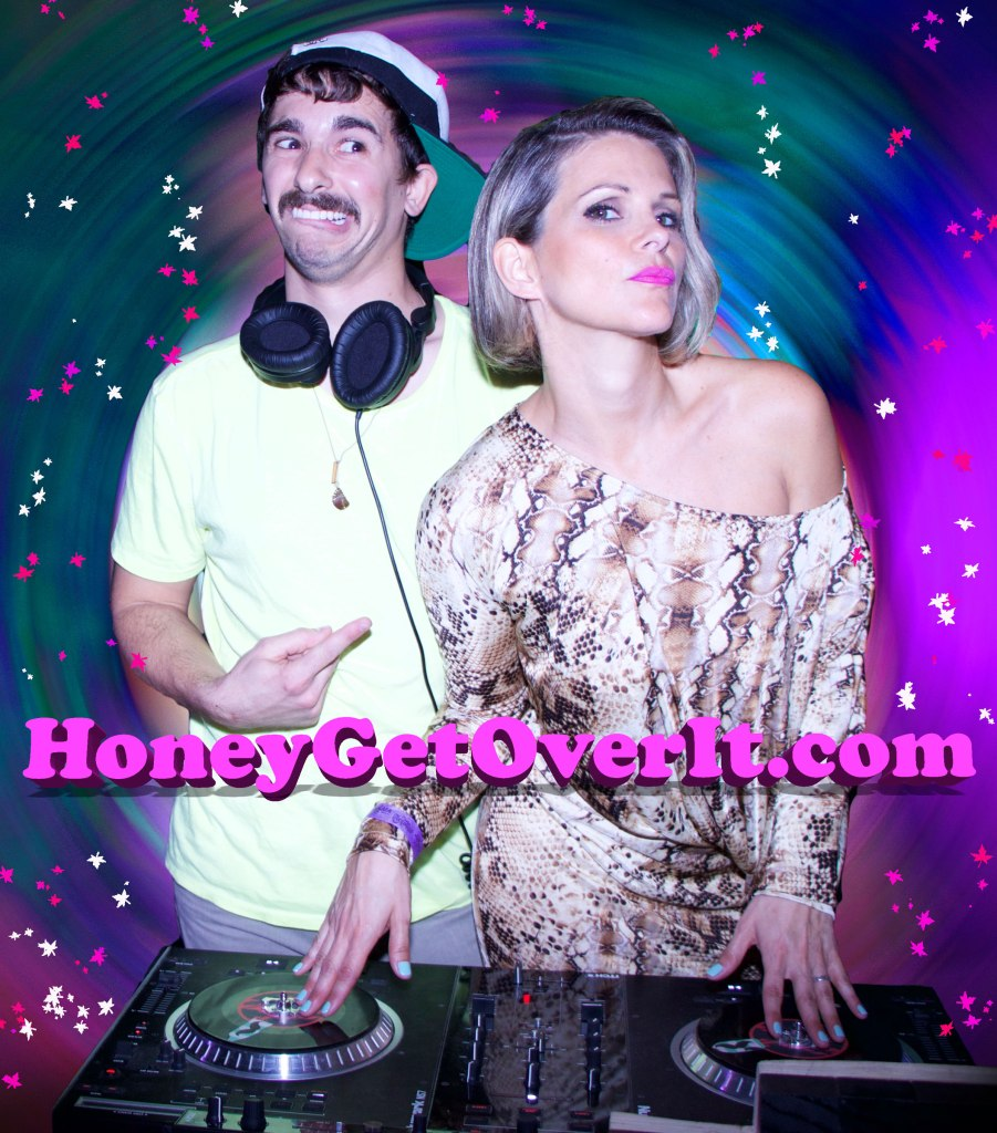HoneyGetOverIt-DJ-Pic